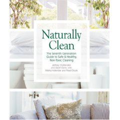 The Seventh Generation Guide to Safe & Healthy, Non-Toxic Cleaning