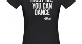 wine_you_can_dance_tshirt