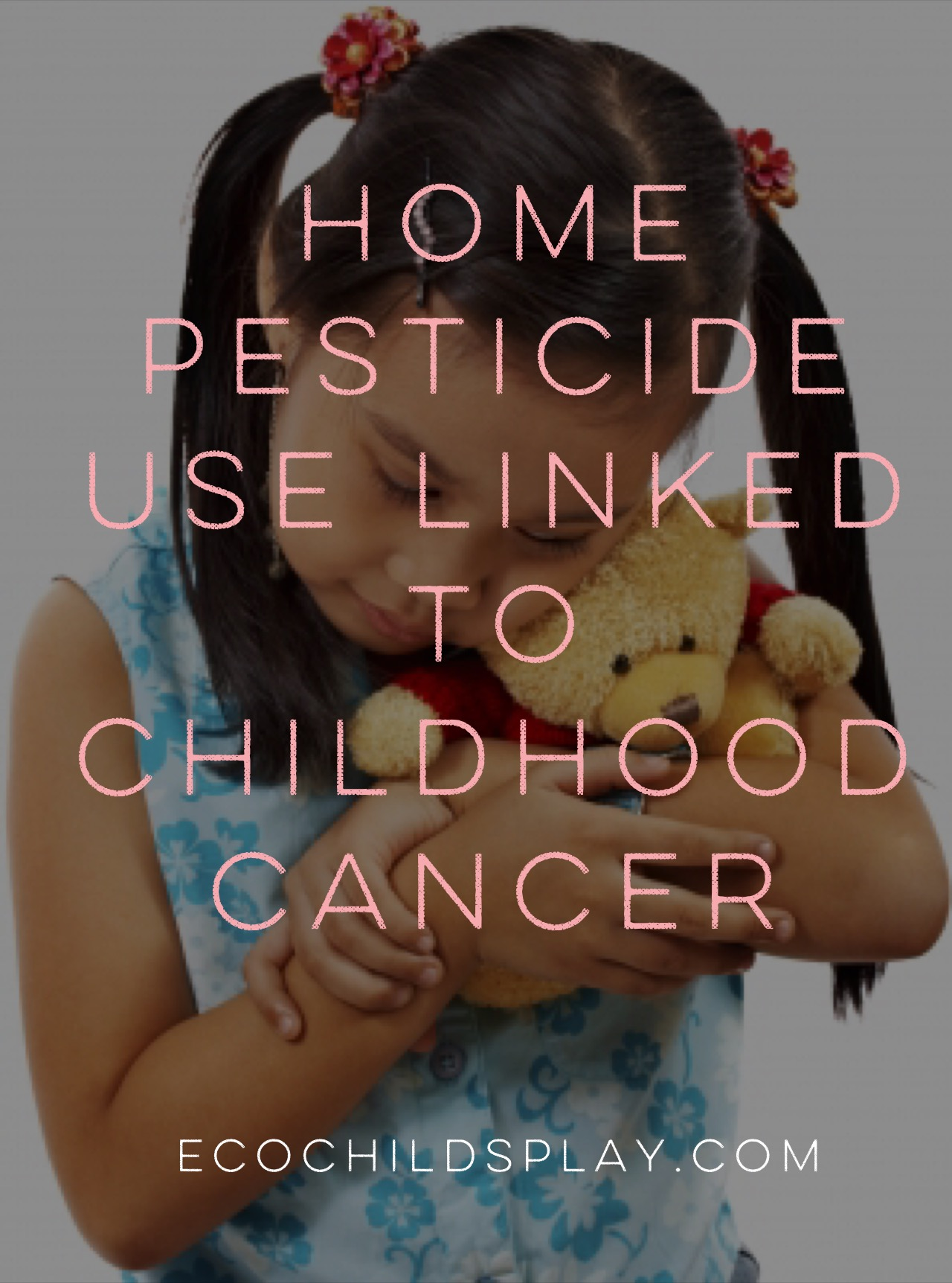 Report Pesticide exposure linked to childhood cancer